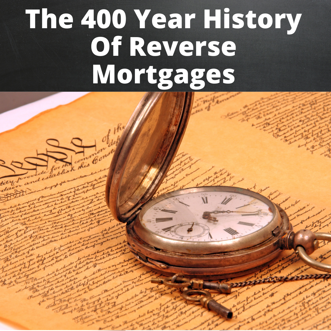400 Year History Of Reverse Mortgages